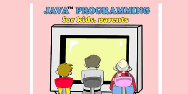 教孩子学Java少儿编程-序言-少儿编程教育网